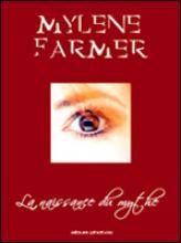 Livre Mylène Farmer, La naissance du mythe